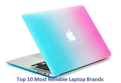 most popular laptops top 10 most reliable laptop brands of 2017 most popular
