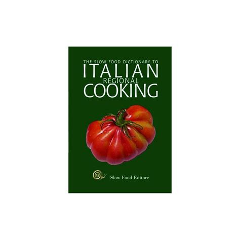 food dictionary the food dictionary to italian regional cooking