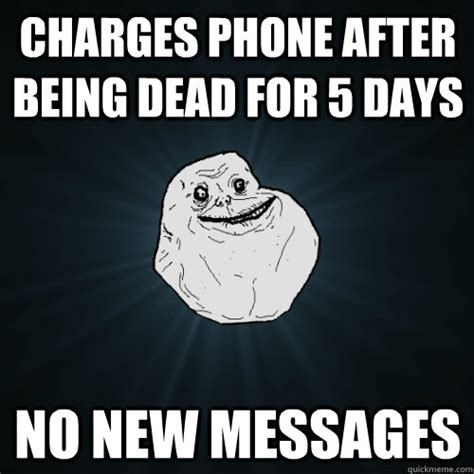 Dead Phone Meme - charges phone after being dead for 5 days no new messages