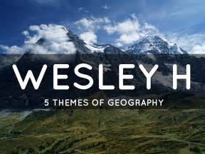 5 themes of geography france wesley h 5 themes of geography by gabriella w