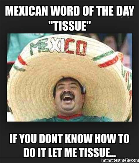 Funny Mexican Meme - 25 best ideas about mexican funny memes on pinterest