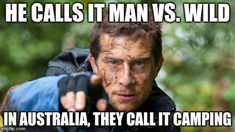 Man Vs Wild Meme - image tagged in man vswild bear grylls imgflip