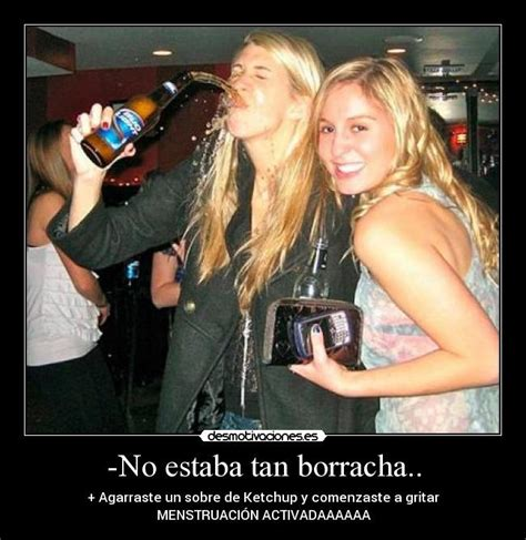 imagenes para una amiga borracha no estaba tan borracha desmotivaciones
