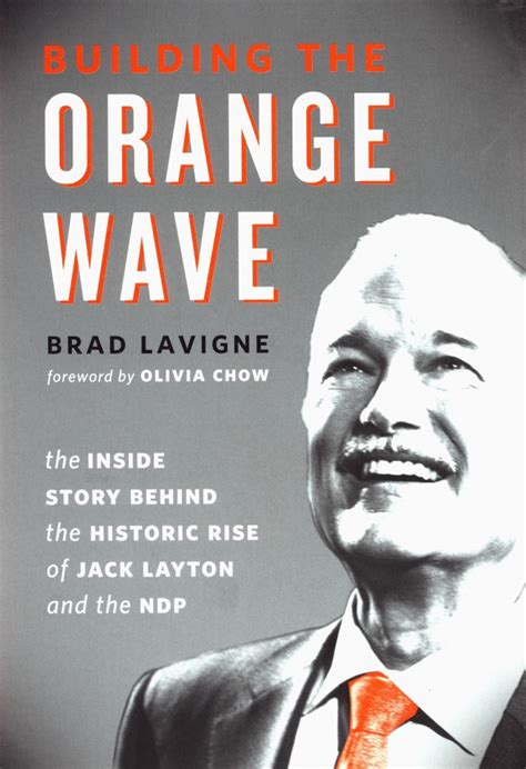 let be the inside story of his rise to the presidency books beyond politics the origins and future of the ndp s