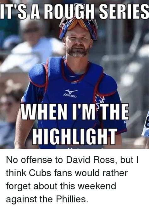 Cubs Fan Meme - itsa rough series zina en i mthe highlight no offense to