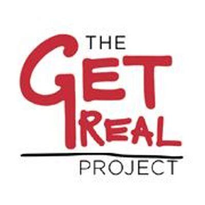 Gets Real by The Get Real Project Projectgetreal