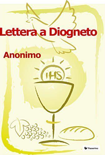 lettera a diogneto testo quot lettera a diogneto italian edition quot by anonimo