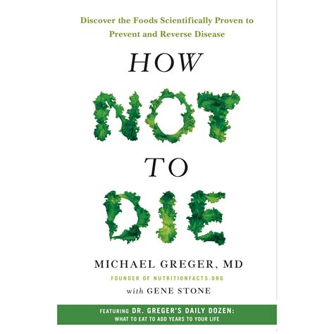 the best how to die well books how not to die discover the foods scientifically proven