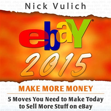 To Sell More Stuff by Ebay 2015 5 You Need To Make Today To Sell More