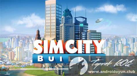 simcity buildit v1 8 14 simcity buildit v1 10 8 39185 mod apk para hileli