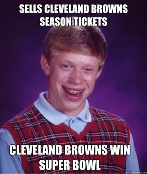 Cleveland Meme - sells cleveland browns season tickets cleveland browns win