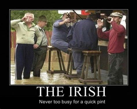 Funny Irish Memes - the irish never too busy for a quick pint pictures
