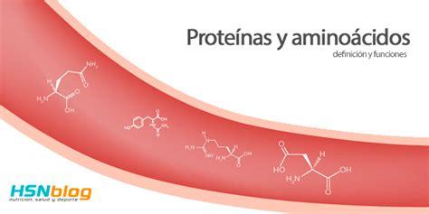 proteinas y aminoacidos prote 237 nas y amino 225 cidos hsn