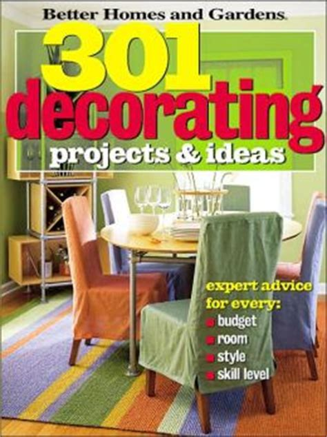 better homes and gardens decorating ideas 301 decorating projects ideas better homes and gardens