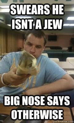 Big Nose Meme - jew nose jokes kappit