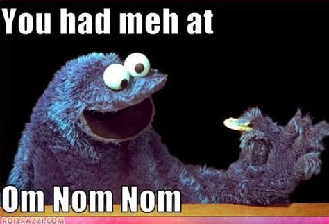 Nom Meme - image 57041 om nom nom nom know your meme