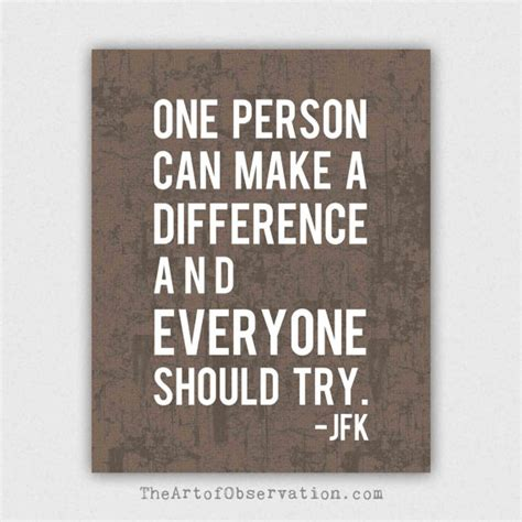 Can One Person Make A Difference Essay by Motivational Quote Jfk Make A Difference By Theartofobservation