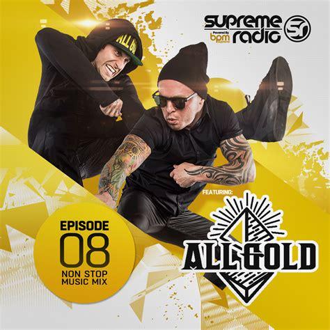 supreme radio supreme radio episode 8 with all gold bpm supreme