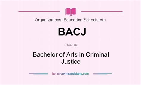 what does bacj definition of bacj bacj stands for bachelor of arts in criminal justice