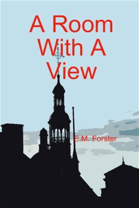 a room with a view book a room with a view by e m forster link