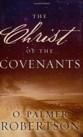 a new approach to studying the covenants of our fathers a harmony of genesis moses and abraham books o palmer robertson 247 the of the covenants free