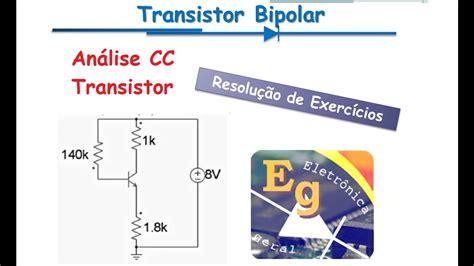 transistor bipolar ponto quiescente transistor bipolar exercicios 28 images como funciona um trans 237 stor de jun 231 227 o