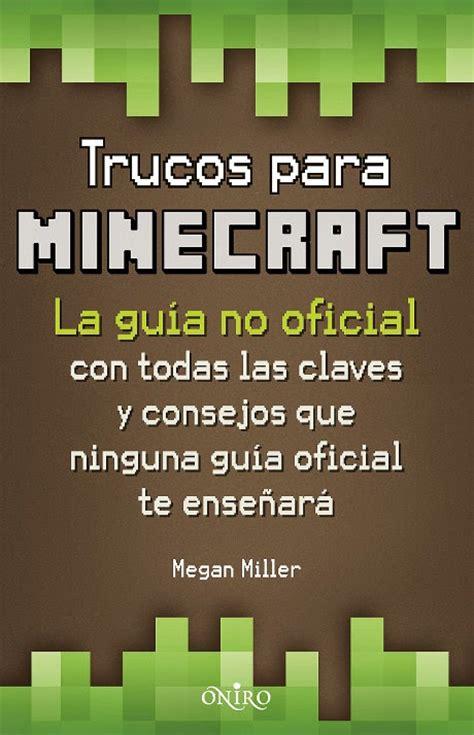 libro minecraft la gua visual libros y juguetes 1demagiaxfa libro trucos para minecraft megan miller oniro 2 octubre