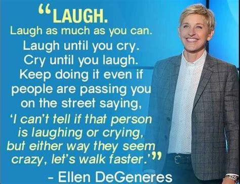 ellen degeneres inspirational quotes 17 hilariously inspirational ellen degeneres quotes