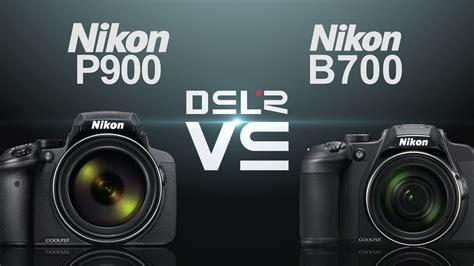 Dslr Vs Nikon P900 by Nikon Coolpix P900 Vs Nikon Coolpix B700