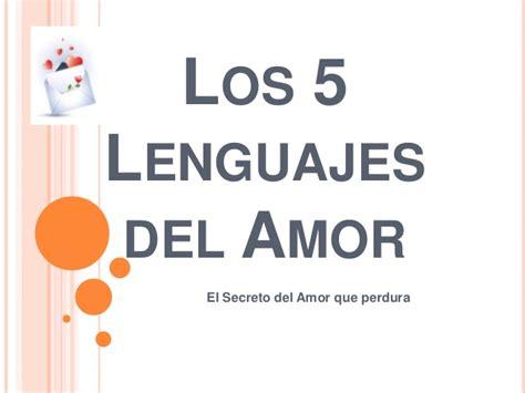 los 5 lenguajes del los 5 lenguajes del amor