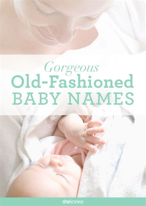 baby names traditional these traditional baby names never go out of style