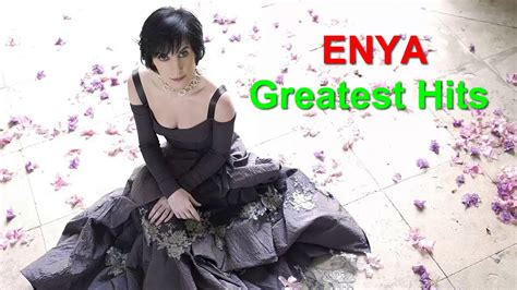 enya best songs enya greatest hits best songs of enya eny with