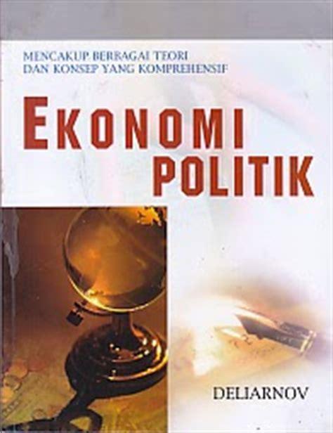 Teori Marxis Dan Berbagai Ragam Teori Neo Marxian ekonomi politik mencakup berbagai teori dan konsep yang konprehensif pengarang deliarnov
