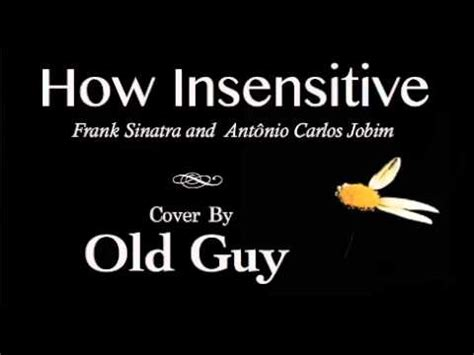 Vi Search Insensitive How Insensitive Frank Sinatra Ant 244 Nio Carlos Jobim Cover By