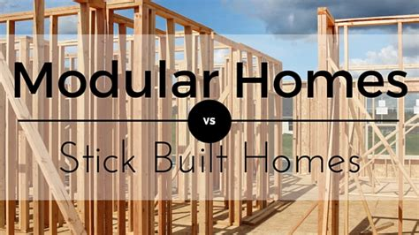 modular homes vs stick built homes modular vs stick built