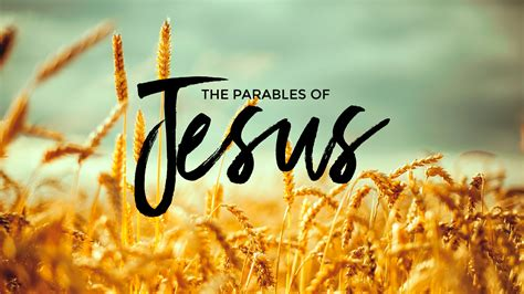 parables  jesus west side bible church