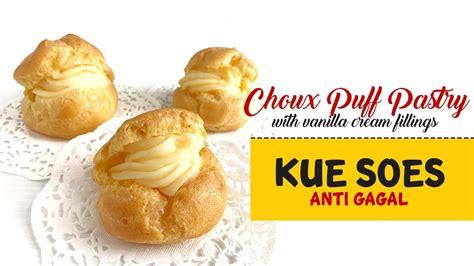 membuat kue bolu anti gagal choux puff pastry kue sus anti gagal youtube