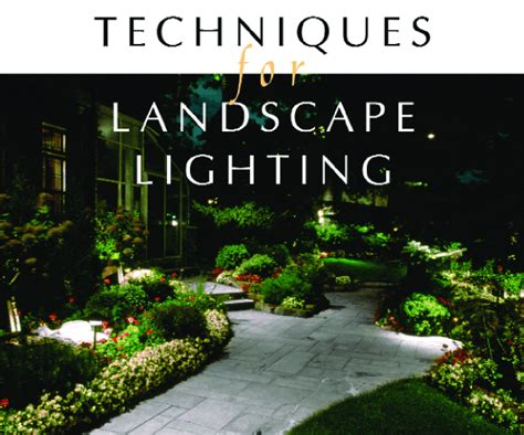 Landscape Lighting Techniques Techniques For Landscape Lighting Irrigation And Green