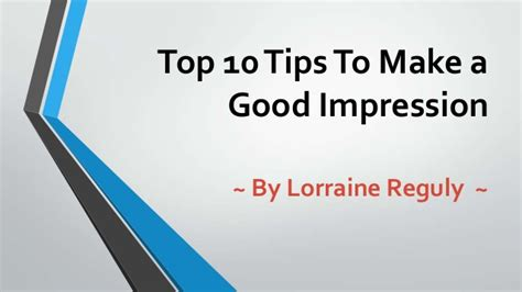 10 Tips On How To Give A by Top 10 Tips To Make A Impression