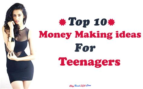 Money Making Online For Teenagers - top 10 money making ideas for teenagers