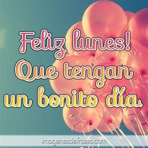 Imagenes De Feliz Lunes Con Frases Bonitas | feliz lunes im 225 genes para whatsapp con frases