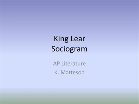 themes in king lear ppt ppt king lear sociogram powerpoint presentation id 2700201