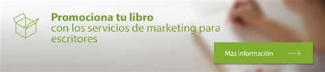 libro marketing para escritores publicar libro apublicar libro editorial