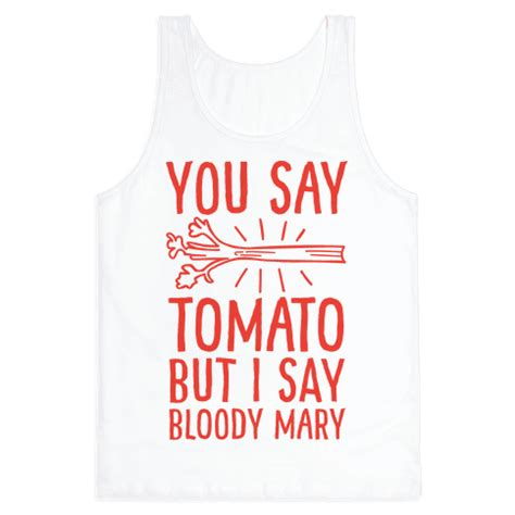 You Say Tomato I Say Tomato by Tank Tops And More Lookhuman Page 36
