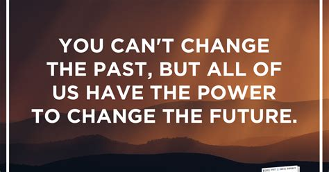 get the past out of the future books you can t change the past but all of us the power to