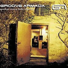 groove armada goodbye country review of groove armada goodbye country