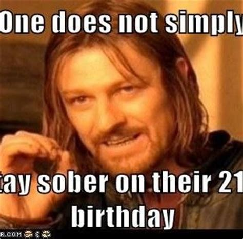 21 Birthday Meme - funny 21 birthday meme places to visit pinterest