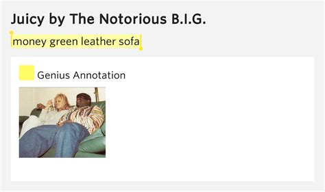 money green leather sofa by the notorious b i g