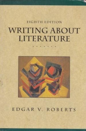 writing themes about literature by edgar roberts pdf roberts edgar v abebooks