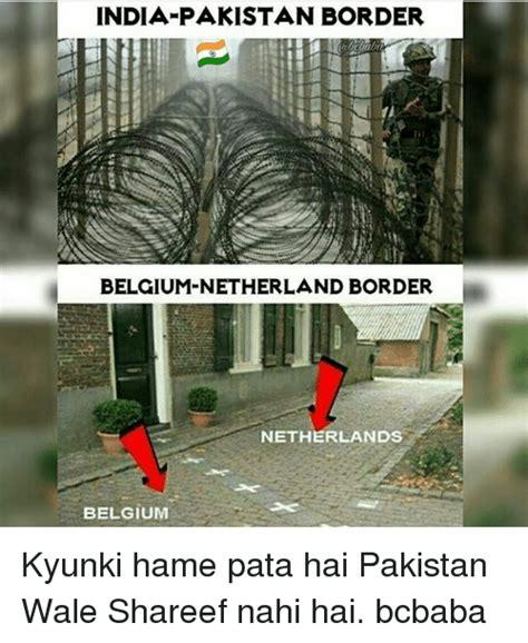 Belgium Meme - india pakistan border belgium netherland border netherlands belgium kyunki hame pata hai